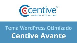 Centive Avante – Tema WordPress Otimizado para SEO e Conversões