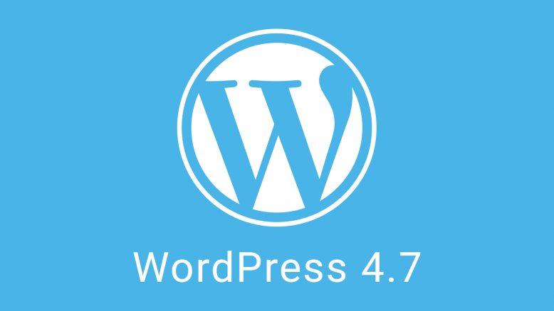 Chegou a versão 4.7 do WordPress, cheia de novidades e facilidades
